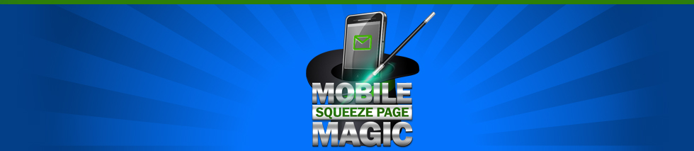 Mobile Squeeze Page Magic